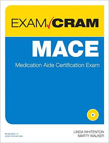 MACE Exam Cram: Medication Aide Certification Exam: Whitenton, LindaWalker, Marty