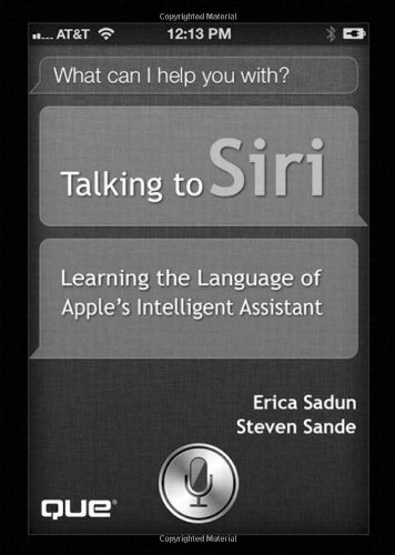 9780789749734: Talking to Siri: Learning the Language of Apple's Intelligent Assistant