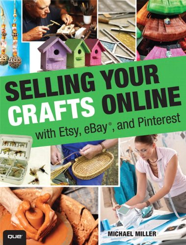 9780789750327: Selling Your Crafts Online: With Etsy, eBay, and Pinterest
