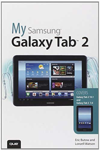 My Samsung Galaxy Tab 2 (2nd Edition) (9780789750389) by Eric Butow; Lonzell Watson