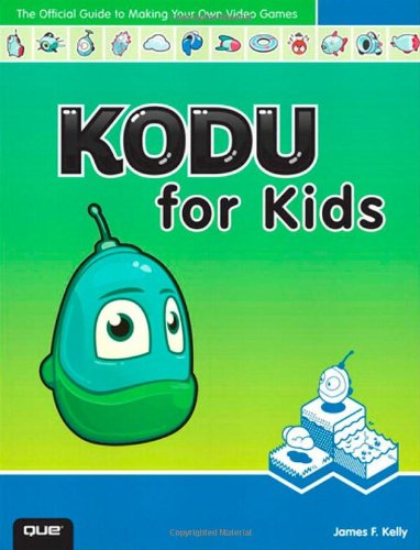 9780789750761: Kodu for Kids: The Official Guide to Creating Your Own Video Games