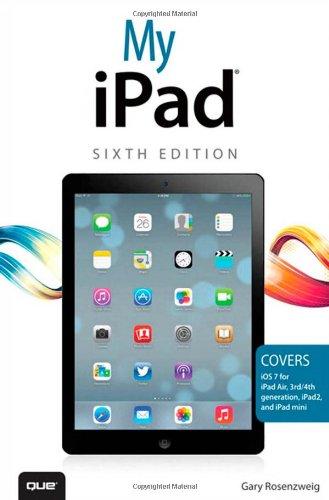 9780789751027: My iPad (covers iOS 7 on iPad Air, iPad 3rd/4th generation, iPad2, and iPad mini) (6th Edition)