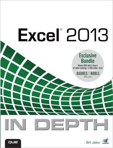 Excel 2013 In Depth / Power Excel 2013 with MrExcel LiveLessons Bundle: Jelen, Bill