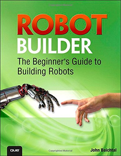 9780789751492: Robot Builder: The Beginner's Guide to Building Robots