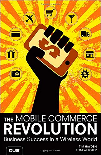 9780789751546: The Mobile Commerce Revolution: Business Success in a Wireless World