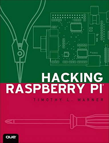 9780789751560: Hacking Raspberry Pi