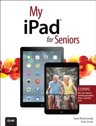 9780789751829: My iPad for Seniors (covers iOS 7 on iPad Air, iPad 3rd and 4th generation, iPad2, and iPad mini)