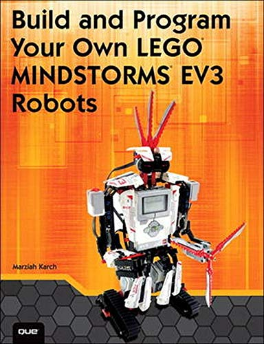 9780789751850: Build and Program Your Own Lego Mindstorms EV3 Robots