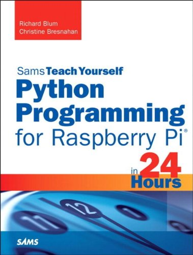 9780789752055: Python Programming for Raspberry Pi, Sams Teach Yourself in 24 Hours