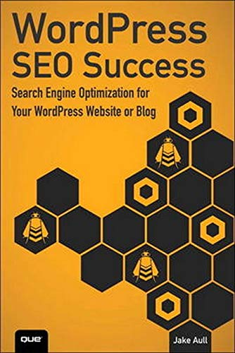 9780789752888: WordPress SEO Success: Search Engine Optimization for Your WordPress Website or Blog