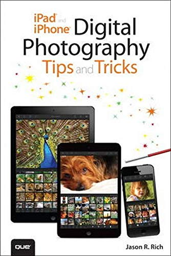 9780789753120: iPad and iPhone Digital Photography Tips and Tricks