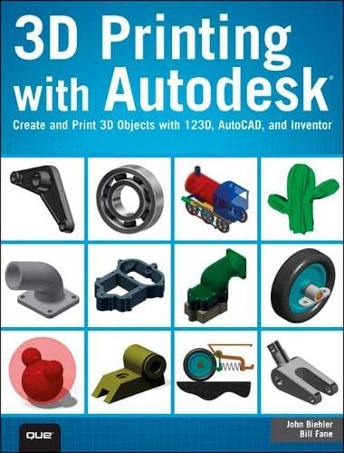 9780789753281: 3D Printing with Autodesk: Create and Print 3D Objects with 123D, AutoCAD and Inventor