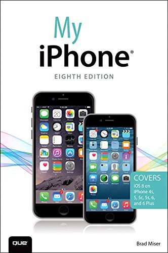 9780789753540: My iPhone (Covers iOS 8 on iPhone 6/6 Plus, 5S/5C/5, and 4S) (8th Edition)