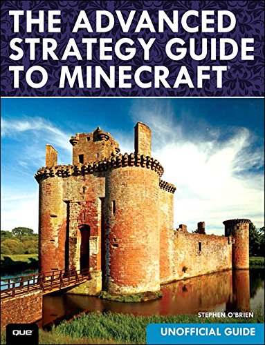The Advanced Strategy Guide to Minecraft: O'Brien, Stephen