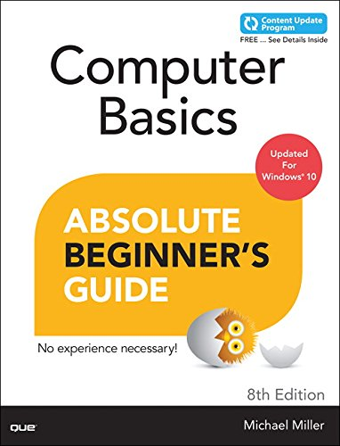 Computer Basics Absolute Beginner's Guide 9780789754516 Make the most of your new Windows® 10 notebook or desktop computer–without becoming a technical expert! This book is the fastest way to