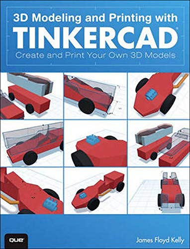 9780789754905: 3D Modeling and Printing With Tinkercad: Create and Print Your Own 3D Models