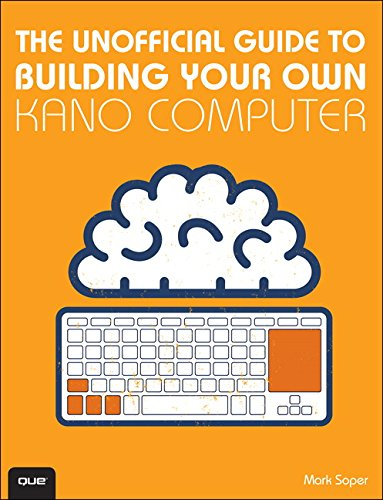 9780789755261: Unofficial Guide to Building Your Own Kano Computer, The