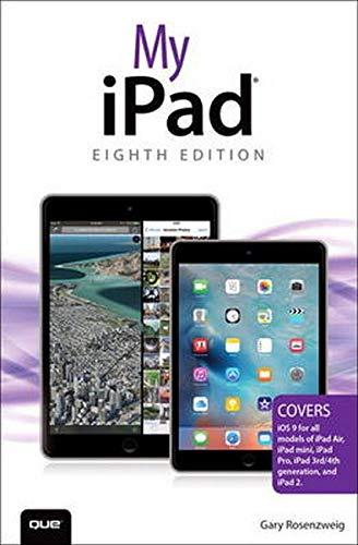 9780789755360: My iPad (Covers iOS 9 for iPad Pro, all models of iPad Air and iPad mini, iPad 3rd/4th generation, and iPad 2) (8th Edition)