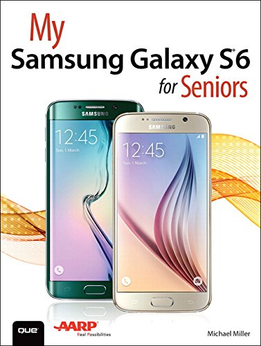 My Samsung Galaxy S6 For Seniors 9780789755445 The perfect book to help anyone 50+ learn the Samsung Galaxy S6 — in full color! My Samsung Galaxy S6 for Seniors helps you quickly and