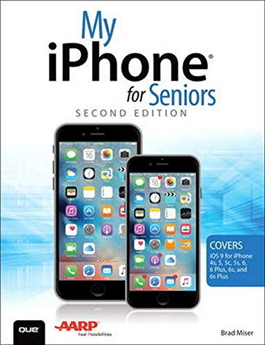 9780789755483: My iPhone for Seniors (Covers iOS 9 for iPhone 6s/6s Plus, 6/6 Plus, 5s/5C/5, and 4s) (2nd Edition)