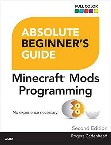 9780789755742: Absolute Beginner's Guide to Minecraft Mods Programming (2nd Edition)