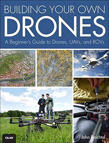 9780789755988: Building Your Own Drones: A Beginners' Guide to Drones, Uavs, and Rovs