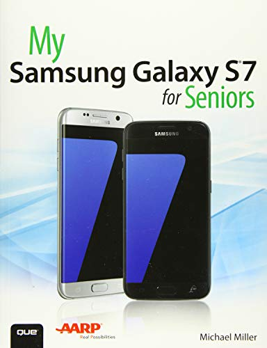 My Samsung Galaxy S7 for Seniors 9780789757876 The perfect book to help anyone 50+ learn the Samsung Galaxy S7 — in full color! My Samsung Galaxy S7 for Seniors helps you quickly and