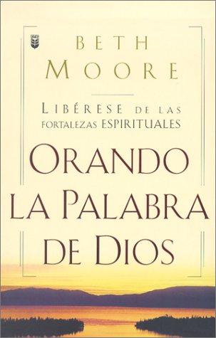 9780789900463: Oranda La Palabra de Dios: Liberese de las Fortalezas Espirituales (Spanish Edition)
