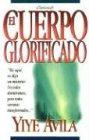 9780789900715: El Cuerpo Glorificado (Spanish Edition)