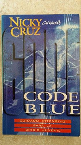 9780789901705: Code Blue-cuidado Intensivo Para La Crisis Juvenil