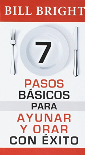 9780789901903: 7 Pasos Bsicos Para Orar y Ayunar Con 'Xito Nf: 7 Basic Steps to Successful Fasting & Prayer Nf