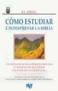 9780789902528: Cmo Estudiar E Interpretar La Biblia: Knowing Scripture