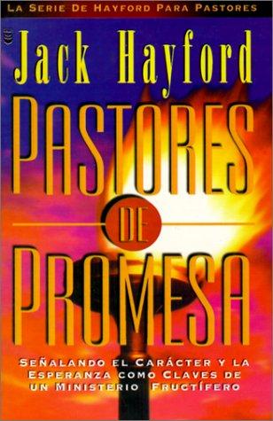 9780789902849: Pastores de Promesa: Senalando el Caracter y la Esperanza Como Claves de un Ministerio Fructifero