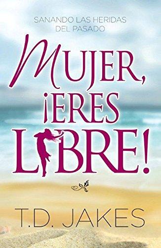 9780789902979: Mujer, Eres Libre!: Woman Thou Art Loosed! (Sanado Las Heridas Del Pasado) (Spanish Edition)