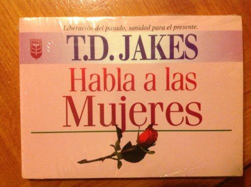 9780789903334: T. D. Jakes Habla A las Mujeres