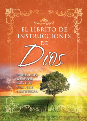 1: Librito de Instrucciones de Dios I: Sabiduria Inspirativa Para Una Vida Feliz y Realizada = God's Little Instruction Book (God's Little Instruction Books) (Spanish Edition) (0789903512) by Honor Books