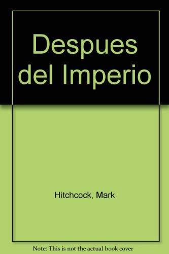 Despues del Imperio (Spanish Edition): Hitchcock, Mark