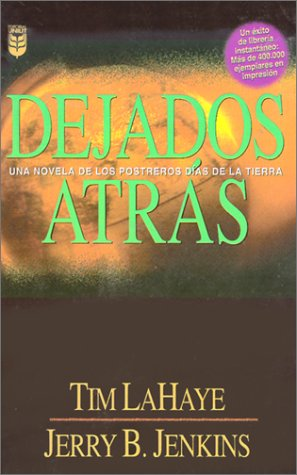 9780789903730: Dejados Atras: Una Novela de los Postreros Dias de la Tierra = Left Behind (Serie Enfoque a La Familia - Focus on the Family Series)