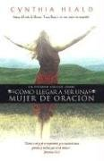 9780789904034: Cmo Llegar a Ser Una Mujer de Oracin: Becoming a Woman of Prayer