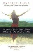 9780789904034: Como llegar a ser una mujer de Oracion: Becoming a woman of Prayer