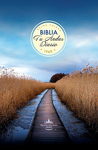 Biblia Tu Andar Diario : Your Daily: Revision, 1960; Reina,