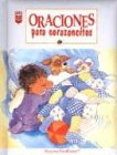 9780789904379: Oraciones Para Corazoncitos = Prayer for Little Hearts (Little Blessings Series)