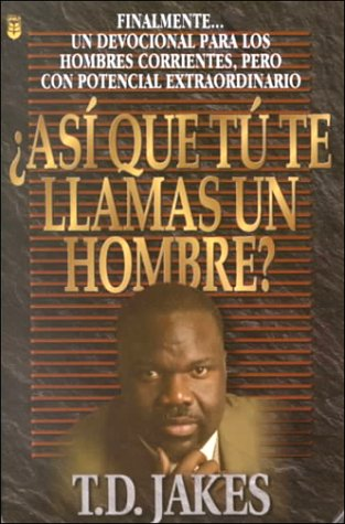 9780789904607: Asi que te llamas un hombre ?: So you call your self a Man ?