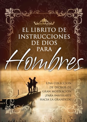 Librito de Instrucciones de Dios Para Hombres / God's Little Instruction Book for Men (God's Little Instruction Books) (Spanish Edition) (0789905450) by Honor Books