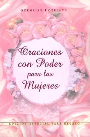 9780789907158: Oraciones Con Poder Para Mujeres Ed. Regalo: Prayers That Avail Much for Women Gift Edition (Prayers That Avail Much (Hardcover)) (Spanish Edition)