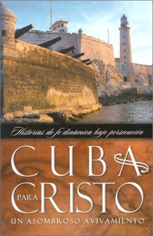 9780789908346: Cuba Para Cristo: Un Asombroso Avivamiento = Cuba for Christ
