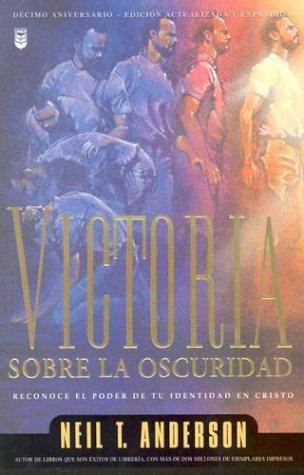 9780789908391: Victoria Sobre La Oscuridad/Victory Over the Darkness: Reconoce El Poder De Tu Identidad En Cristo