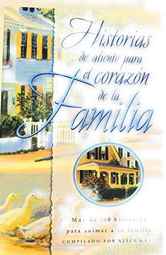 Historias De Aliento Para El Corazon De LA Familia (Spanish Edition) (078990862X) by Gray, Alice