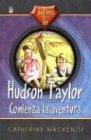 9780789909060: Hudson Taylor, Comienza la Aventura = An Adventure Begins, Hudson Taylor (Heroes De La Fe)