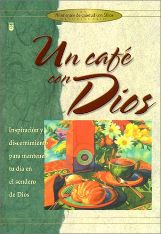 9780789909152: Un Cafe Con Dios / Coffee Break with God (Spanish Edition)